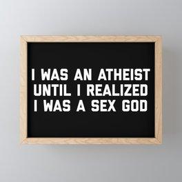 Sex God Funny Quote Framed Mini Art Print