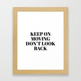 keep on moving Framed Art Print