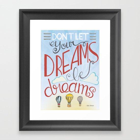 Dont' let your dreams be dreams Framed Art Print