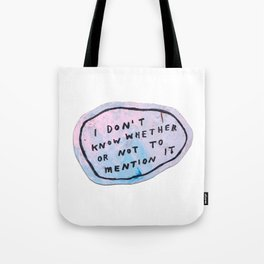 mention it Tote Bag