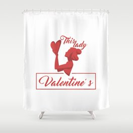 This Lady Loves Valentine's Day Shower Curtain