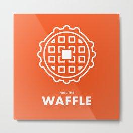 Hail the Waffle Metal Print