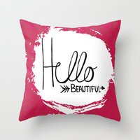 hello beautiful Throw Pillows featuring Hello Beautiful by Fat Bird Designs by Mary Baltzell