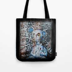 NO ONE ELSE CAN DO IT FOR YOU Tote Bag
