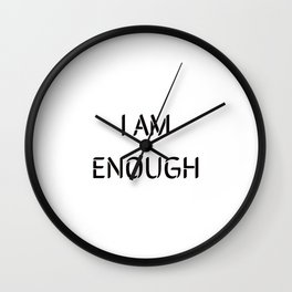 I AM ENOUGH Wall Clock