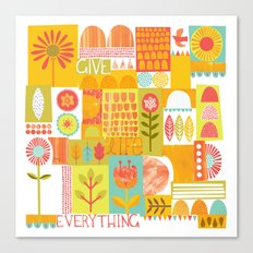 Give Life Everything Canvas Print