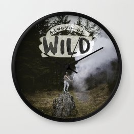 Always be wild Wall Clock