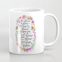 Hope and a Future - Jeremiah 29:11 Coffee Mug