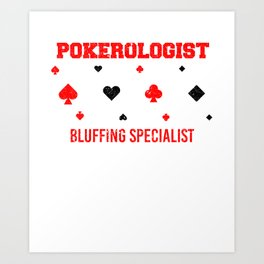 Poker Card Player Pokerologist Bluffing Funny As Art Print