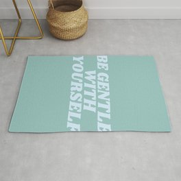 be gentle with yourself Rug