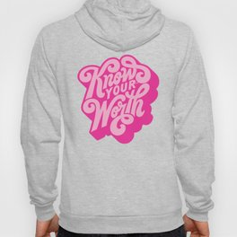 know your worth Hoody