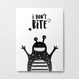 Cute monster, I don't bite. Metal Print