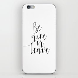 Be Nice or Leave iPhone Skin