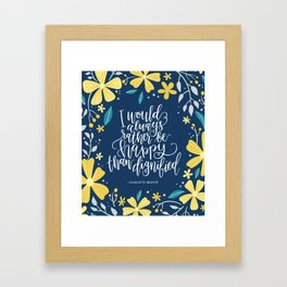 I would always rather be happy than dignified Framed Art Print