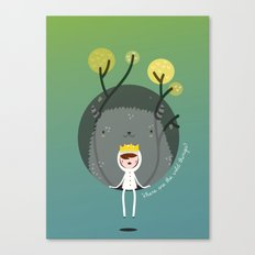Where are the wild things? Canvas Print