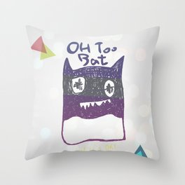 OH TOO BAT-2 Throw Pillow