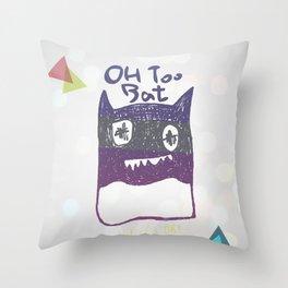 OH TOO BAT-2 Throw Pillow