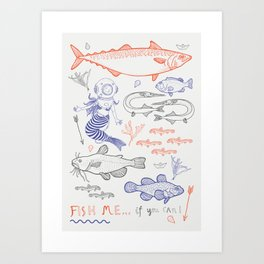 Fish me.... if you can! Art Print
