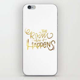 The Room Where it Happens iPhone Skin