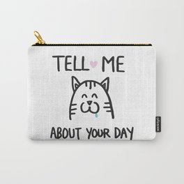 Tell me about your day Carry-All Pouch