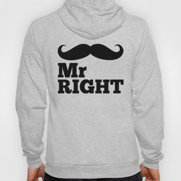 Mr Right Funny Quote Hoody