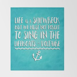 Life Is A Shipwreck Quote Throw Blanket