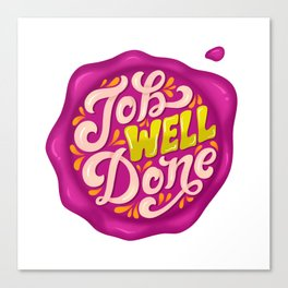 Job Well Done Stamp Canvas Print
