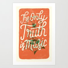 The Only Truth Is Music Art Print