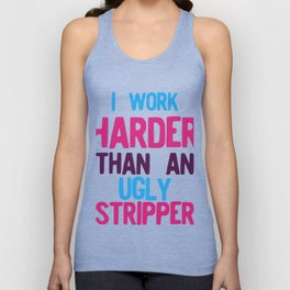 I Work Harder Than An Ugly Stripper Funny 80s Retro Style graphic Unisex Tank Top