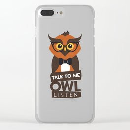 Talk To Me Owl Listen Clear iPhone Case