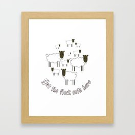 Get The Flock Outa Here Framed Art Print