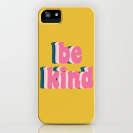 Be Kind Inspirational Anti-Bullying Typography iPhone Case