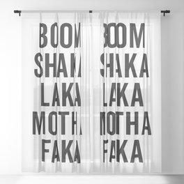 Boom Shaka Laka Funny Quote Sheer Curtain