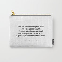 Bruises Fade, Strength Remains (Colourless Version) Carry-All Pouch