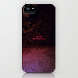 Never Been Missed iPhone Case