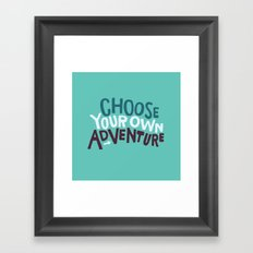 Choose Framed Art Print