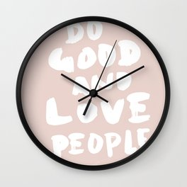 Do Good and Love People in Pink Wall Clock