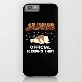 Juliana Name Gift Sleeping Shirt Sleep Napping iPhone Case
