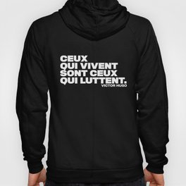 Victor Hugo French Quote Those who live are those who fight minimalist Hoody
