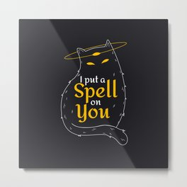 I put a spell on you Metal Print