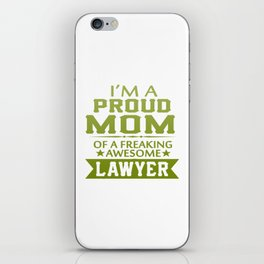 I'M A PROUD LAWYER'S MOM iPhone Skin