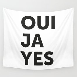 Oui, Ja, Yes Wall Tapestry