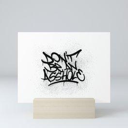 Don't be an asshole Mini Art Print