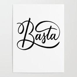 Basta (Enough) handlettered in black Poster