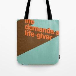 Life Demands A Life-Giver Tote Bag