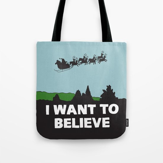 I Want To Believe (in Santa) Tote Bag