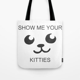 Show Me Your Tities Tote Bag