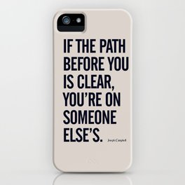 Motivational life quote, Joseph Campbell, path quotes, overcome life's challenges iPhone Case