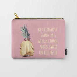 Be a Pineapple - Fruit Quote Illustration Carry-All Pouch