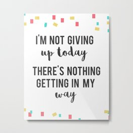 i'm not giving up today... Metal Print